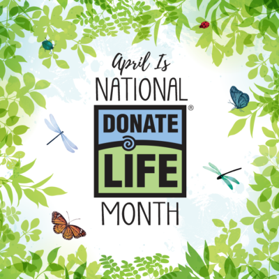 April is National Donate Life Month – Celebrate With Us Virtually!